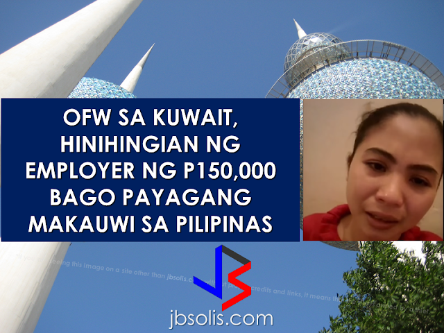 Another OFW in Kuwait is in deep grief and she wants to go home but her employer would not allow her unless she gave her P150,000 (approximately KWD 1,000). Babyris Datulayta, a household service worker in Kuwait sent a video message to the TV program OFW Alert to ask for help. In the video, she said that her employer is trying to extort money from her. Babyris is working with her employer for a year and her contract is not finished yet, but things gets worse and her employer began hurting her that's why she asked the employer if she can go home without finishing her contract but the employer said she can't go home without paying the said amount to her employer. The maltreatment was referred to her agency by her mother and they say they will follow-up her case.    According to Babyris, while waiting for the resolution from the agency, her employer already sold her to another employer just a night before her interview with the TV station without informing her agency. Her former employer said that if she wants to go home but she will stay with the new employer for only a year or two, she must pay the said amount. She contacted her agency and again said that they will follow-up her case but the truth is, they are not even doing anything. The TV station contacted POLO-OWWA Kuwait Nestor Bulayog and he said that they might be able to rescue Babyris if she can give them the name of her agency and her exact location. The Filipina household service workers who worked in Kuwait has many stories of abuse and maltreatment. Just recently, an OFW was sent home by her employer, brought her to the airport without anything but her passport and plane ticket. If not from the help of the two good Samaritan  fellow OFWs, she might not be able to go home considering her physical and mental condition.   Read the full story here. According to GMA News, the OFW was brought to a mental health facility and has been declared safe to travel home. OWWA Admin Hans Cacdac already checked on the O