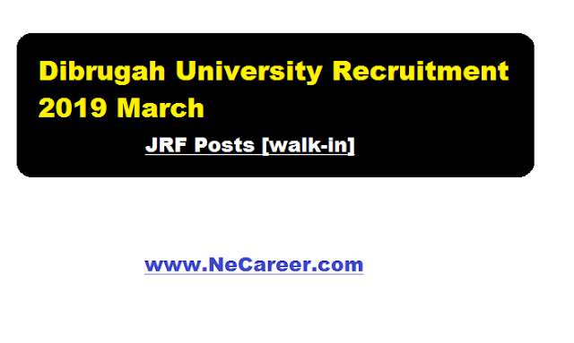 Dibrugah University Recruitment 2019 March | JRF Posts [walk-in]