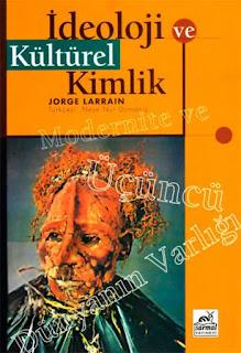 Jorge Larrain - İdeoloji ve Kültürel Kimlik