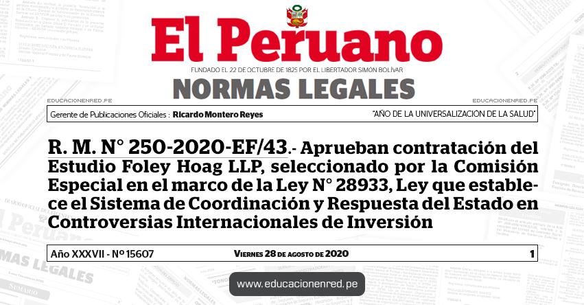 R. M. N° 250-2020-EF/43.- Aprueban contratación del Estudio Foley Hoag LLP, seleccionado por la Comisión Especial en el marco de la Ley N° 28933, Ley que establece el Sistema de Coordinación y Respuesta del Estado en Controversias Internacionales de Inversión