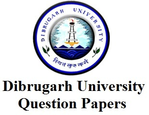 Dibrugarh University Previous Years Question Papers