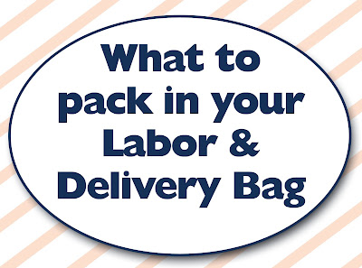 What to pack in your Labor & Deliver Bag