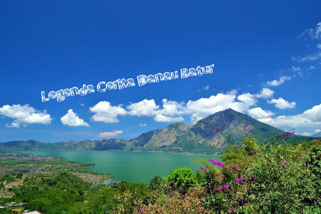 Cerita Legenda Danau Batur Bali