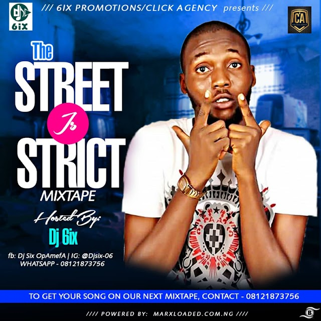 [Mixtape] Dj 6ix –  Street Is Strict Mixtape