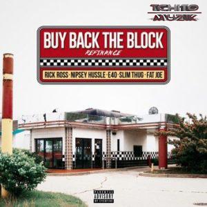 Rick Ross – Buy Back The Block Remix Ft. Nipsey Hussle, Slim Thug, Fat Joe & E-40 [DOWNLOAD].Mp3