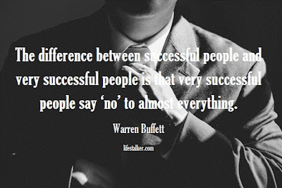 Warren Buffett: The difference between successful people and very successful people is that very successful people say 'no' to almost everything.