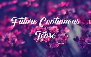 dan Contoh Kalimat Future Continuous Tense Materi, Rumus, dan Contoh Kalimat Future Continuous Tense