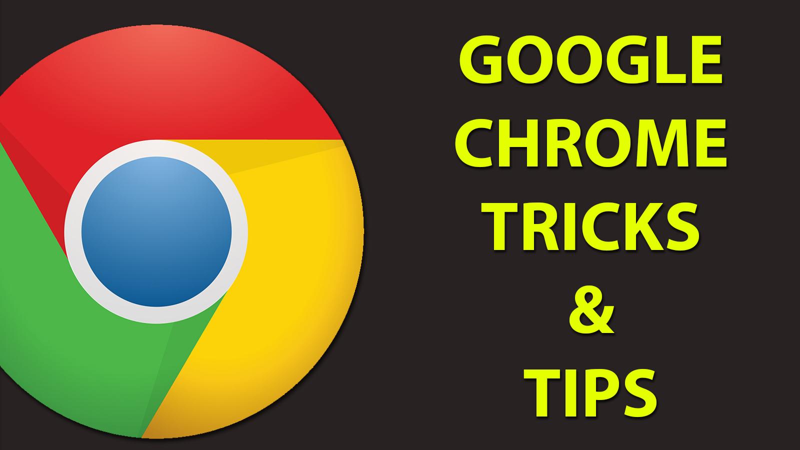 45 Best Google Chrome Tricks and Tips 2016 / 2017