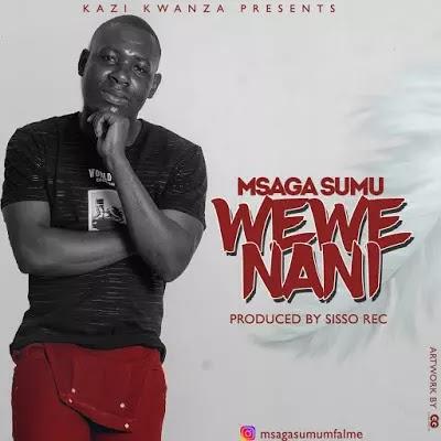 Download Mp3 | Msaga Sumu - Wewe Nani