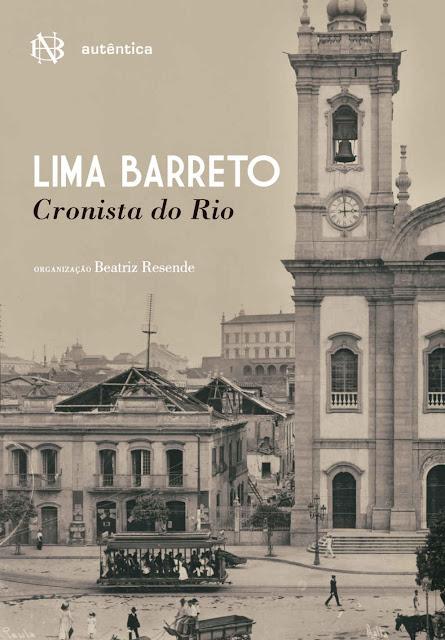 Lima Barreto Cronista do Rio - Lima Barreto, Beatriz Resende