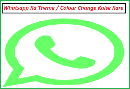 Whatsapp-Ka-Colour-Theme-Change-Kaise-Kare
