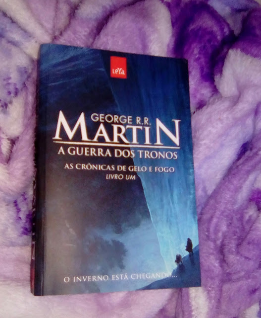 As crônicas de gelo e fogo - A guerra dos tronos ( George R.R. Martin)