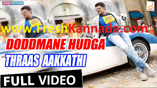 Doddmane Hudga Thraas Aakkathi Video Song Download