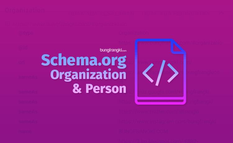 Cara pasang Schema.org type organizaton dan person di blog