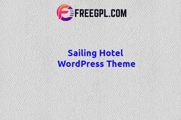 Sailing - Hotel WordPress Theme Nulled Download Free