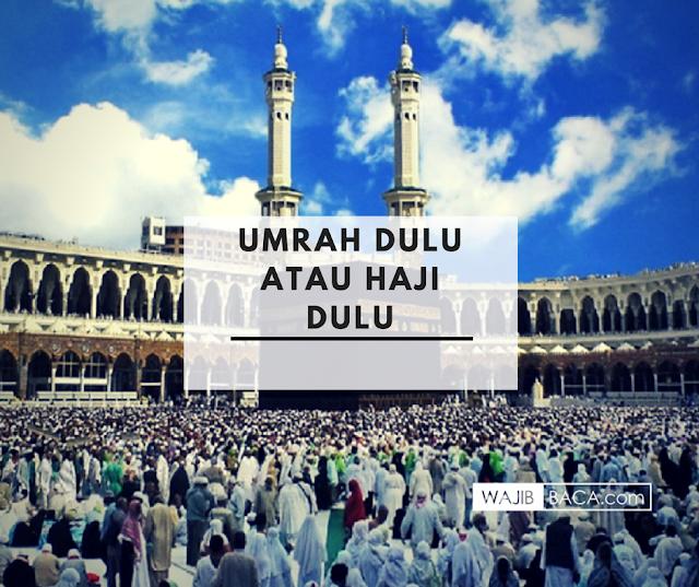 Haji Antri Puluhan Tahun, Umrah Langsung Berangkat. Mana yang Lebih Utama Didahulukan?