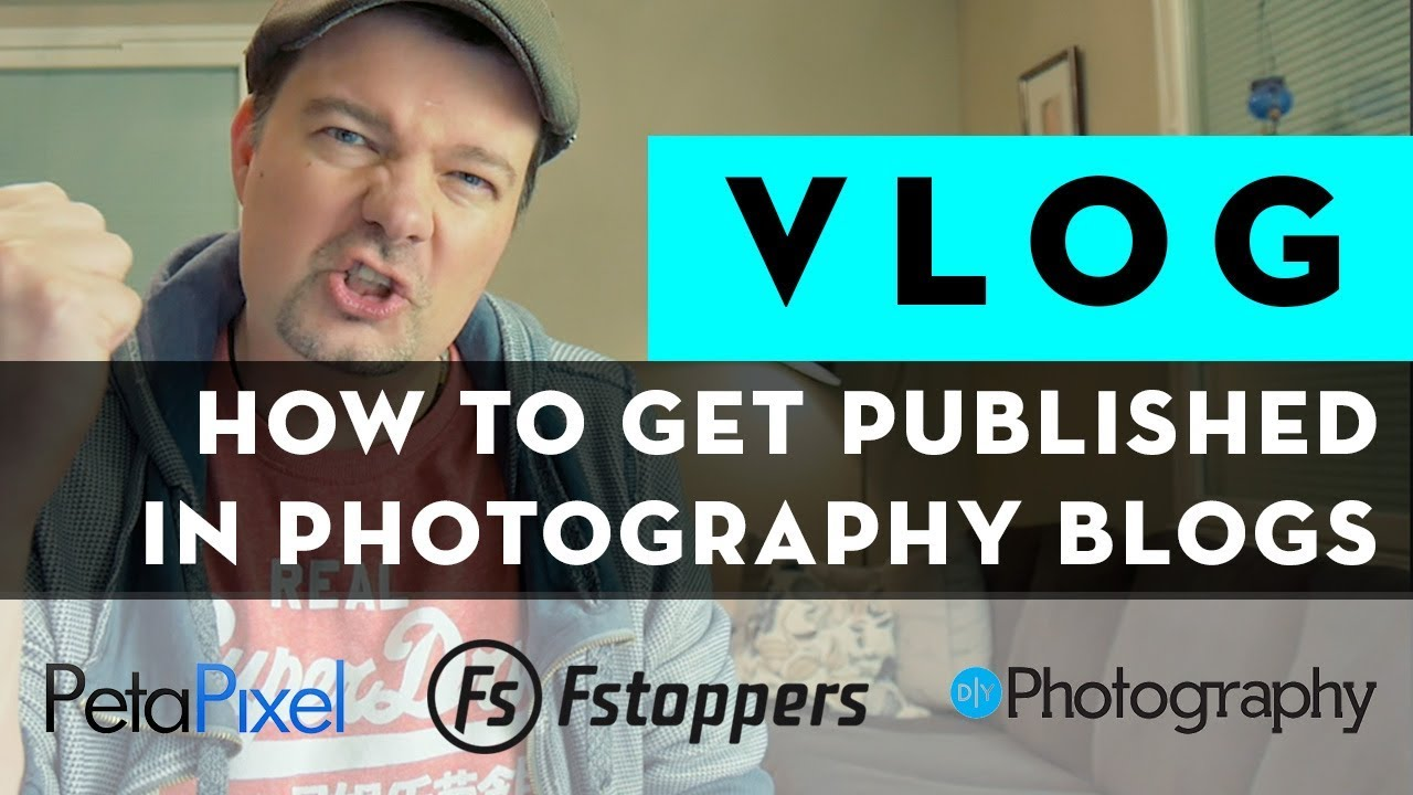 5 TIPS how to get PUBLISHED in PHOTOGRAPHY Blogs