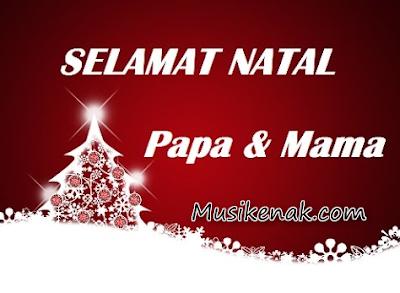 Download Lagu Selamat Natal Papa Dan Mama