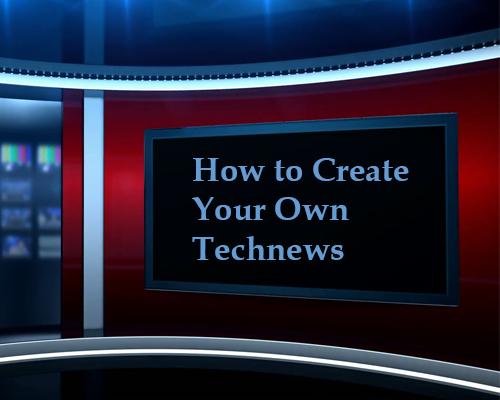 How to Make a Technews