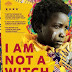 Membaca Kesedihan Shula : Gadis Kecil Yang Dirampas Kemerdekaanya (Resensi Film I Am Not A Witch)