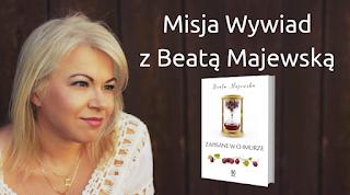 Misja Wywiad z Beatą Majewską