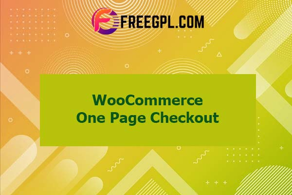 WooCommerce One Page Checkout Nulled Download Free