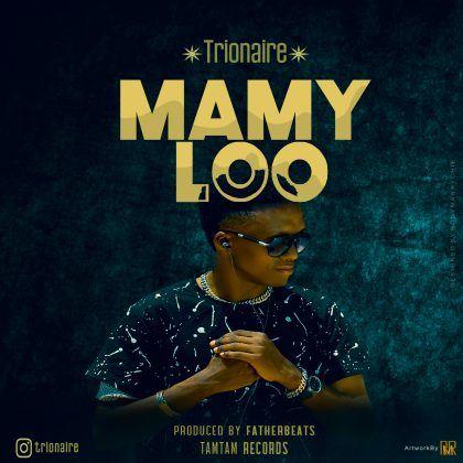 Download Audio | Trionaire - Mamy Loo