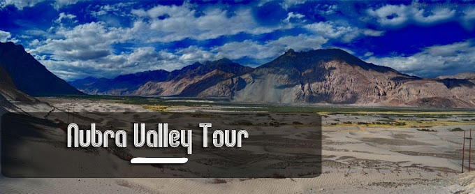 Nubra Valley Tour (10Days)