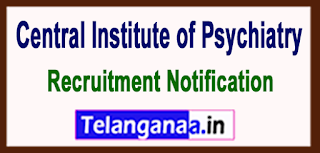 CIP Central Institute of Psychiatry Ranchi Recruitment Notification 2017 Last Date 03-07-2017