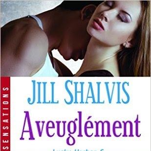 Lucky Harbor, tome 6 : Aveuglément de Jill Shalvis