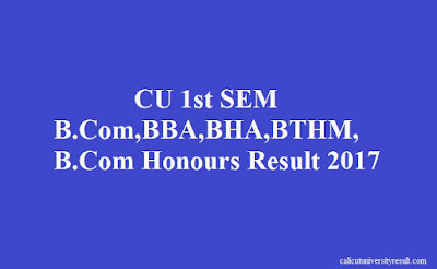 Calicut University 1st Semester B.Com,BBA,BHA,BTHM, B.Com Honours Result 2017 #calicutuniversityresult