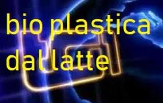 bioplastica dal latte