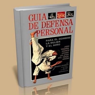 Libros Gratis Para Descargar: Guia De Defensa Personal @tataya.com.mx