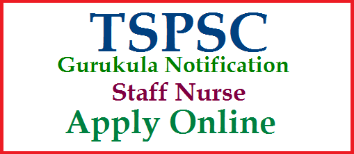 TS Gurukula Staff Nurse 533 Posts Recruitment Notification through TSPSC Vacancies Eligibility Apply Online | Online Application Form at Telangana Public Service Commission Official website to Apply Online for TS Gurula Schools Staff Nurse Posts | Eligibility Criteria for the said Posts/ Educational Qualifications/ Professional Qualifications | Vacancy Details issued by TSPSC | Scheme of Examinations i.e Screening Test Main Exam Schedule | Syllabaus for Telangana Gurukula Posts ts-gurukula-staff-nurse-533-posts-eligibility-syllabus-online-application-form-scheme-of-examination