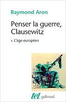 https://raymondaronaujourdhui.blogspot.com/p/penser-la-guerre-clausewitz-tome-1-lage.html