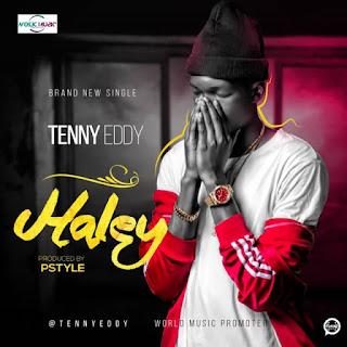 [Music] Tenny Eddy – Halley (Prod. PStyles)