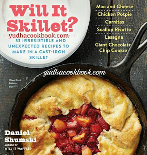 Download ebook WILL IT SKILLET ? : 53 Irresistible And Unexpected Recipes To Make In A Cast-Iron Skillet
