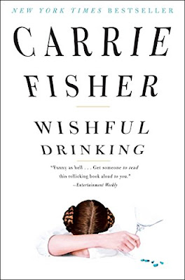 Book Review: Wishful Drinking, by Carrie Fisher, 4 stars