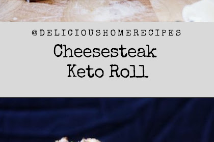Cheesesteak Keto Roll