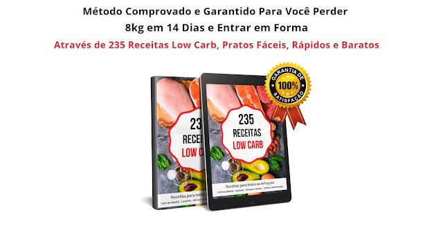 Método Comprovado e Garantido Para Você Perder   8kg em 14 Dias e Entrar em Forma  Através de 235 Receitas Low Carb, Pratos Fáceis, Rápidos e Baratos