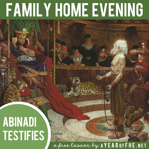 Lds Quotes On Family Home Evening: A Year Of FHE: Year 02/Lesson 05: Abinadi Testifies