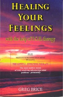 Healing Your Feelings - with the help of P.S.H. therapy - self help by Greg Brice
