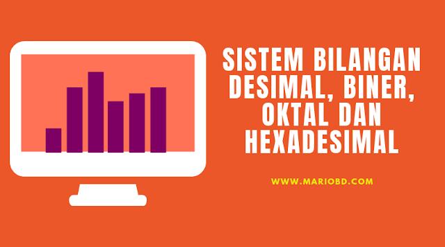 Sistem Bilangan Desimal, Biner, Oktal Dan Hexadesimal - Mario Bd