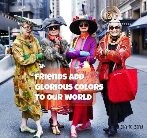 Friends add glorious colours to our world