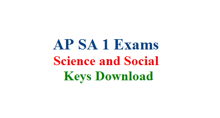 AP SA 1 Science and Social 2018 Keys Download  Summative Assessment I Held in November 2018 keys Download | SA 1 Science  Key Download Andhra Pradesh School Education Department Examination Directorate of Government Examination Summative Assessment SA 1 Physical Science and Bio Science Social Examination Keys Download CCE Summative Assessment Exam Keys Download