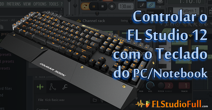 Controlar o FL Studio com o Teclado do PC - FL Studio 12 (#08) [Tutorial Iniciante]