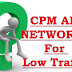 Top 20 Best CPM AD Networks For Low Traffic Websites & Blogs
