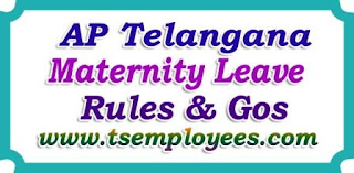 AP Telangana Maternity Leave Rules 180 Days for Women EmployeesTeachers Maternity Leave GOs increments during ML MEO GzHM sanction ML for 180 days Dead Baby promotion while in maternity leave rules during summer vacation abortion leave