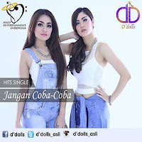 Lirik Lagu Duo D'Dolls Jangan Coba-Coba