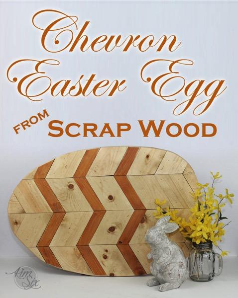 http://www.thekimsixfix.com/2016/03/scrap-wood-chevron-easter-egg.html